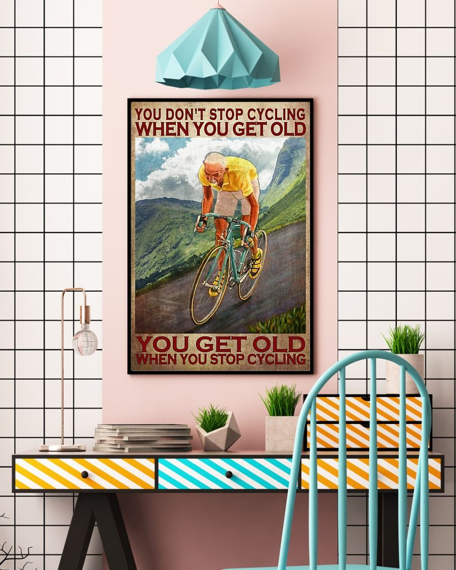 You don't stop cycling when you get old poster 3