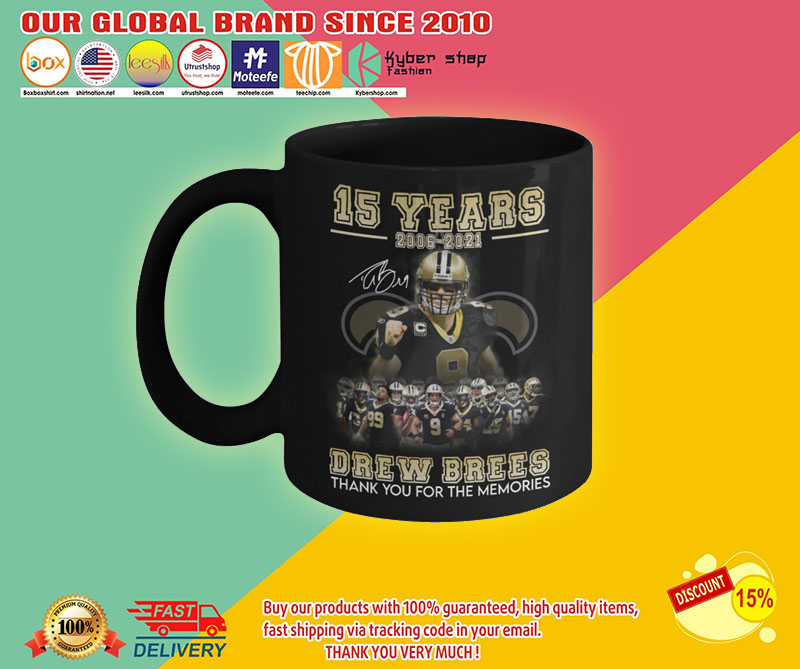 15 years 2006 - 2021 drew brees thank you for the memories mug 7