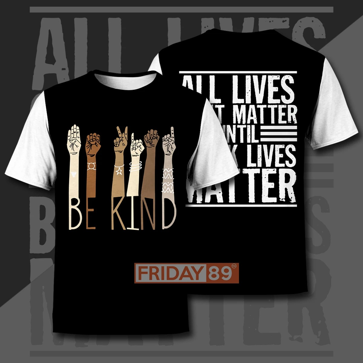 Be kind all lives can't matter until 3d print hoodie 11