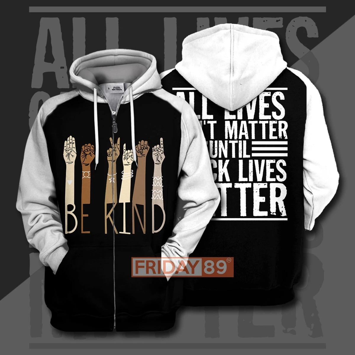 Be kind all lives can't matter until 3d print hoodie 10