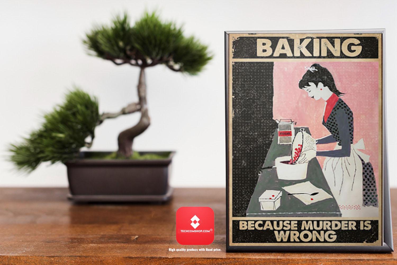 Because Murder Is Wrong Baking Baking Poster 7