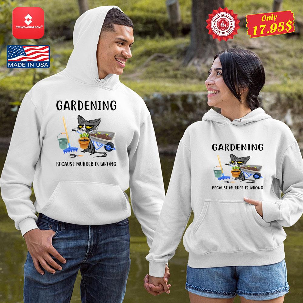 Cat Gardening because murder is wrong Shirt 11