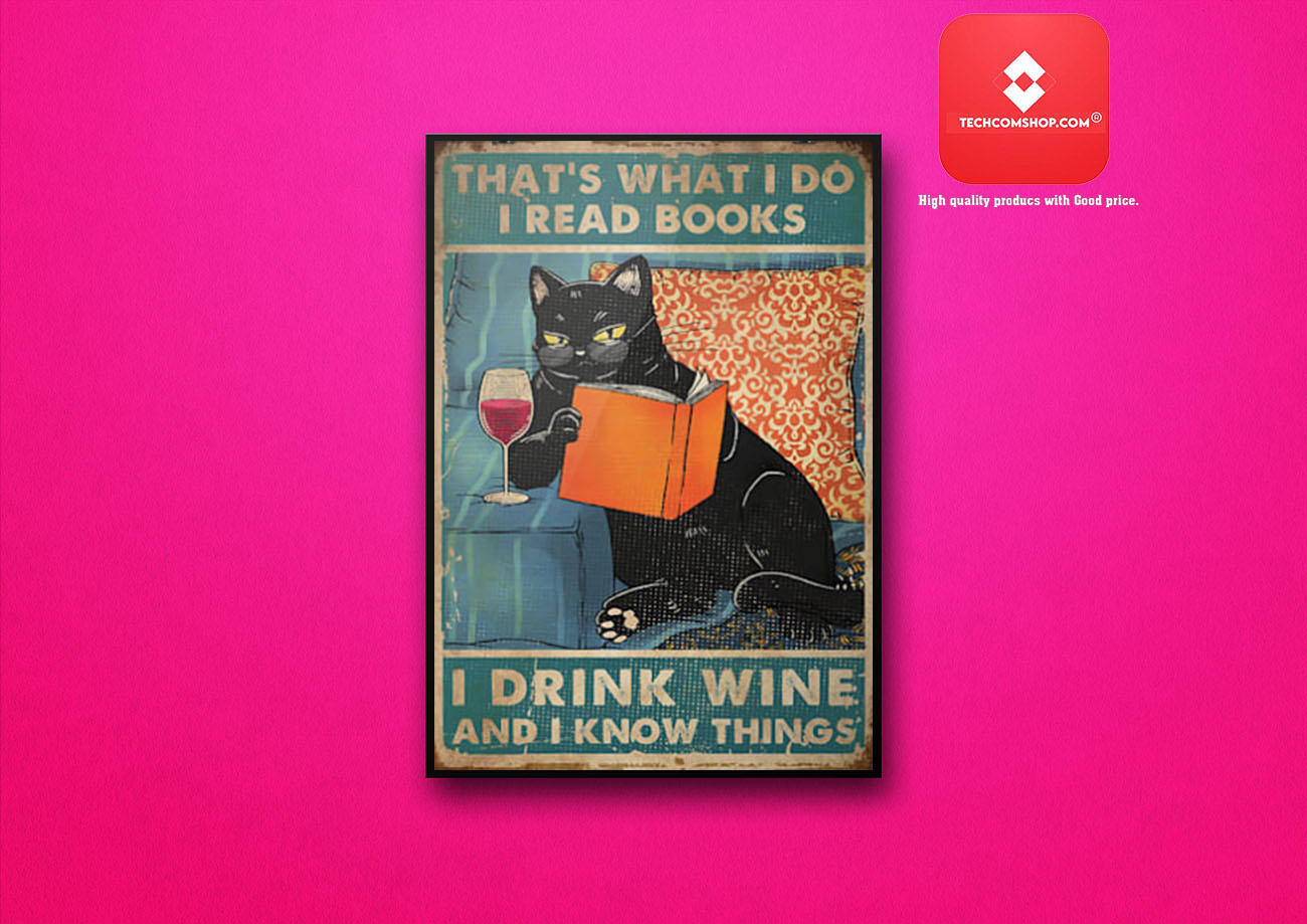 Black cat that's what I do I read books I drink wine and I know things poster 7