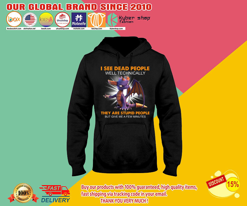 Dragon I see dead people they are stupid people shirt 8