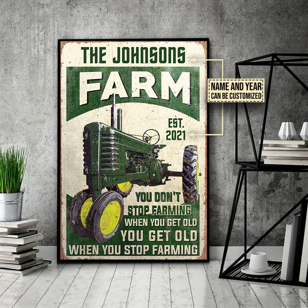 Farm tractor you dont stop farming when you get old custom name poster 10