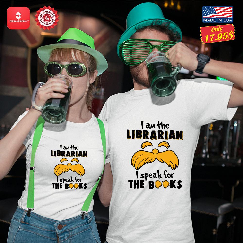 I am the Librarian i speak for the books Shirt 13