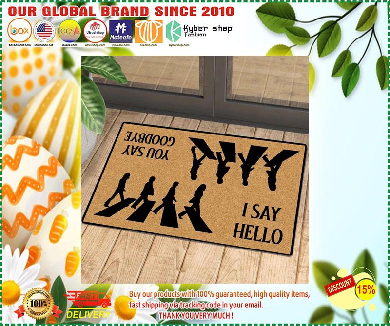 I say hello you say goodbye doormat 9