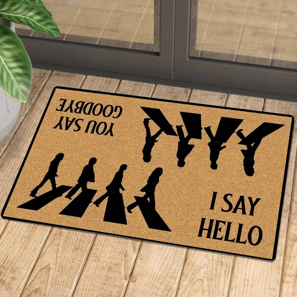 I say hello you say goodbye doormat