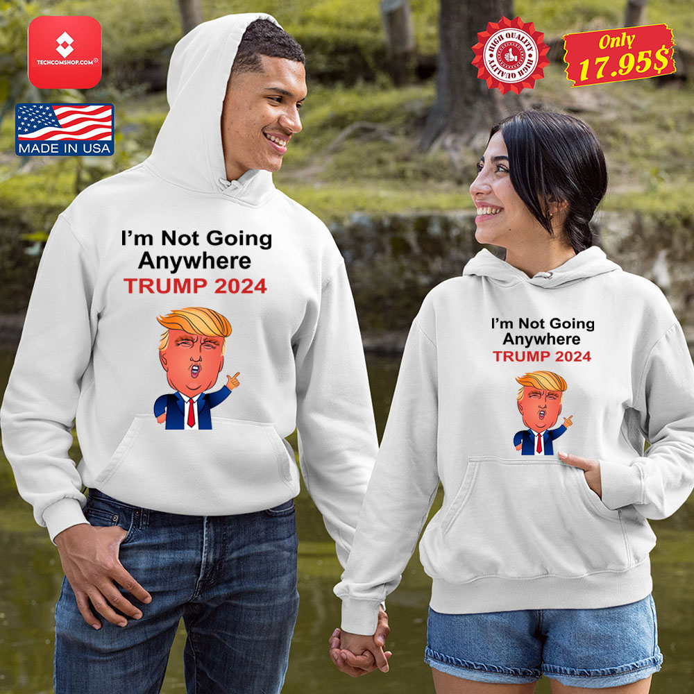 I'm not going anywhere trump 2024 Shirt 10