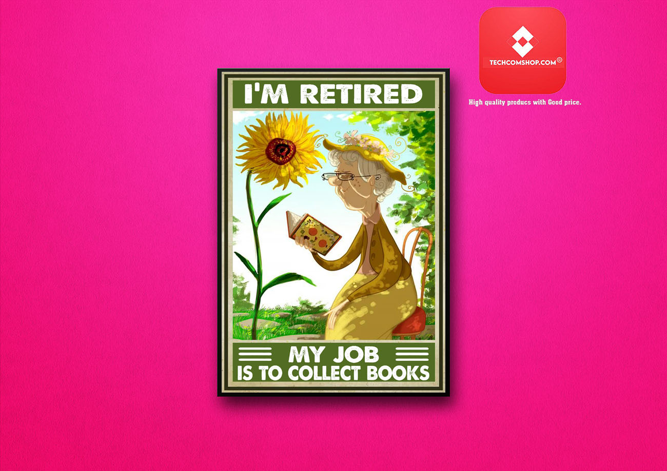 I'm retired my job is to collect books poster 7