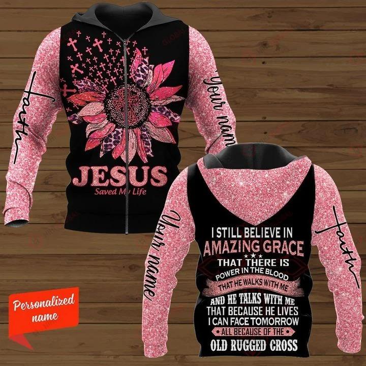 Jesus save my life I still believe in amazing custom name 3D hoodie 9
