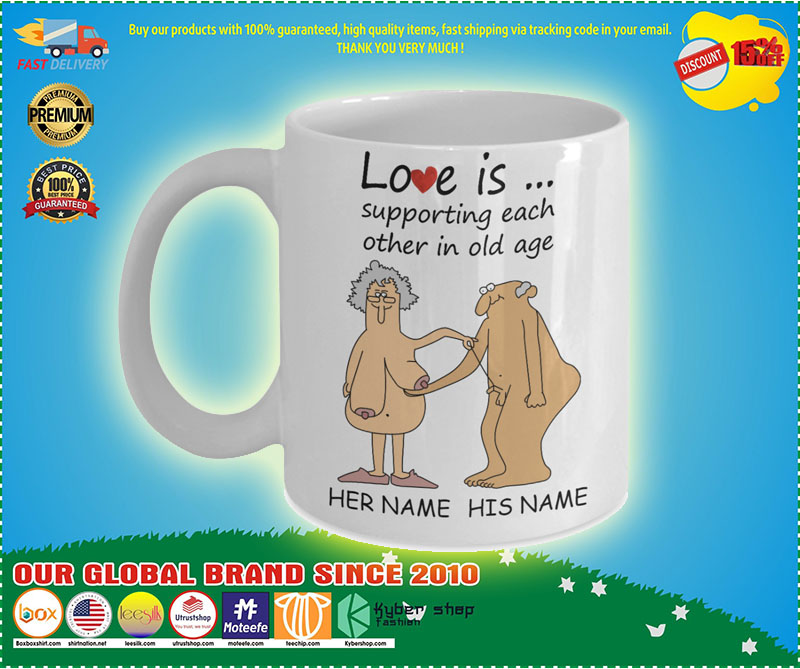 Love Is Supporting Each Other In Old Age Personalized name Mug 7