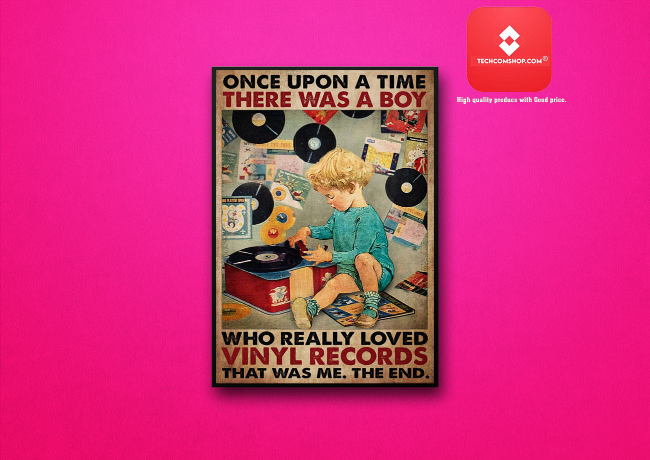 Once upon a time there was a boy who really loved vinyl records poster 8