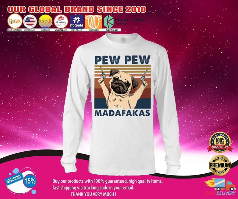 Pug Pew pew madafakas shirt 7