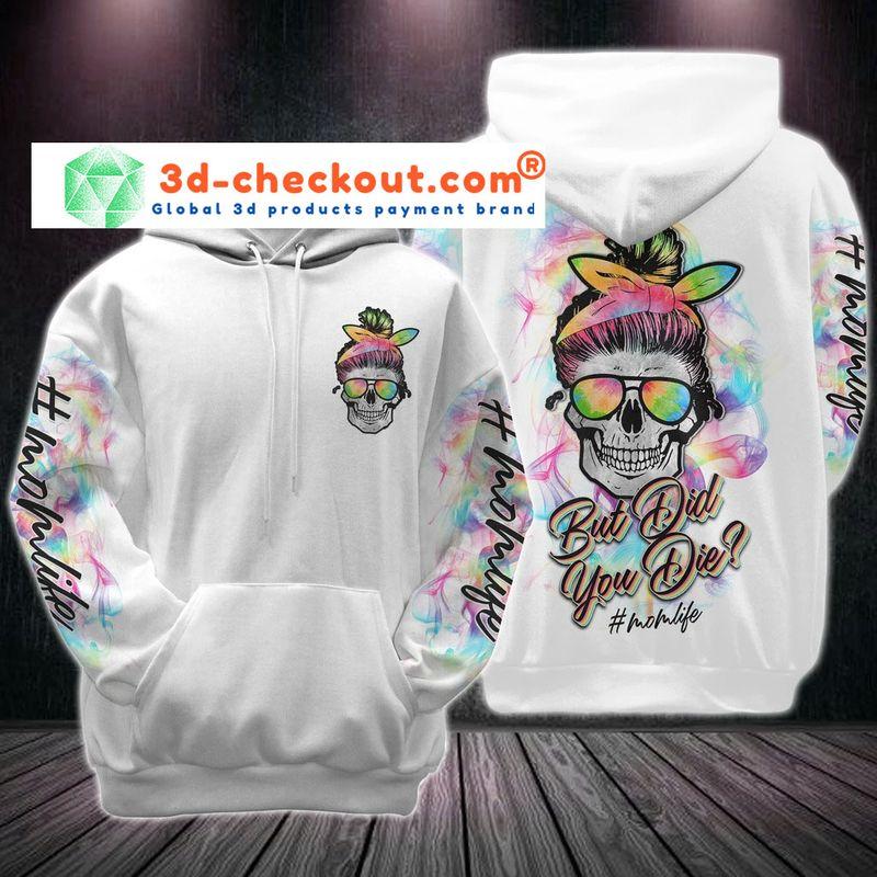 Skull but did you die momlife 3D hoodie 9