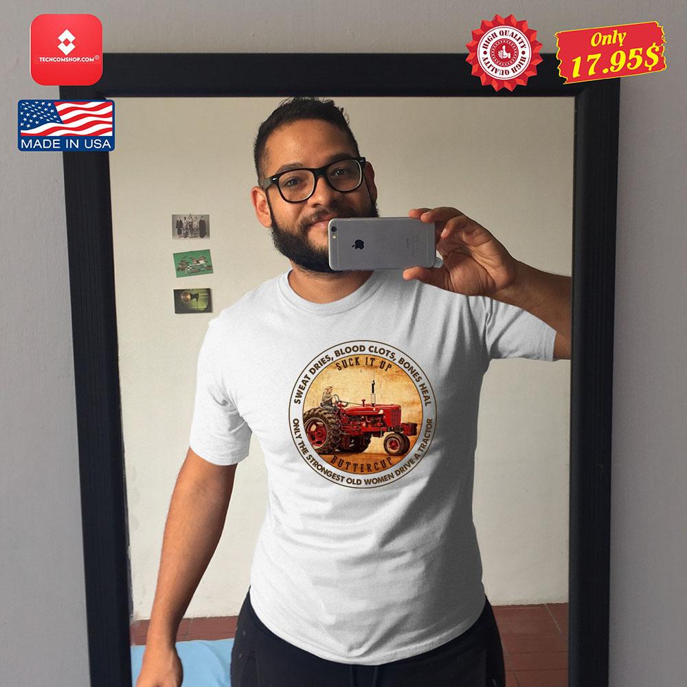 Suck it up buttercup sweat dries bllod clots bones heal Shirt 12