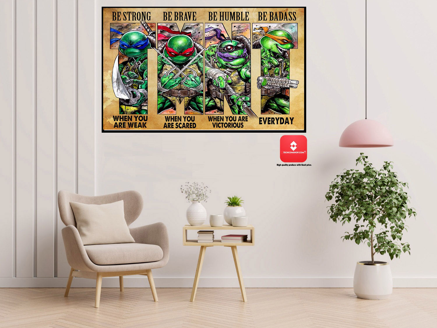 Teenage Mutant Ninja Turtles be strong be brave be humble be badass poster 8