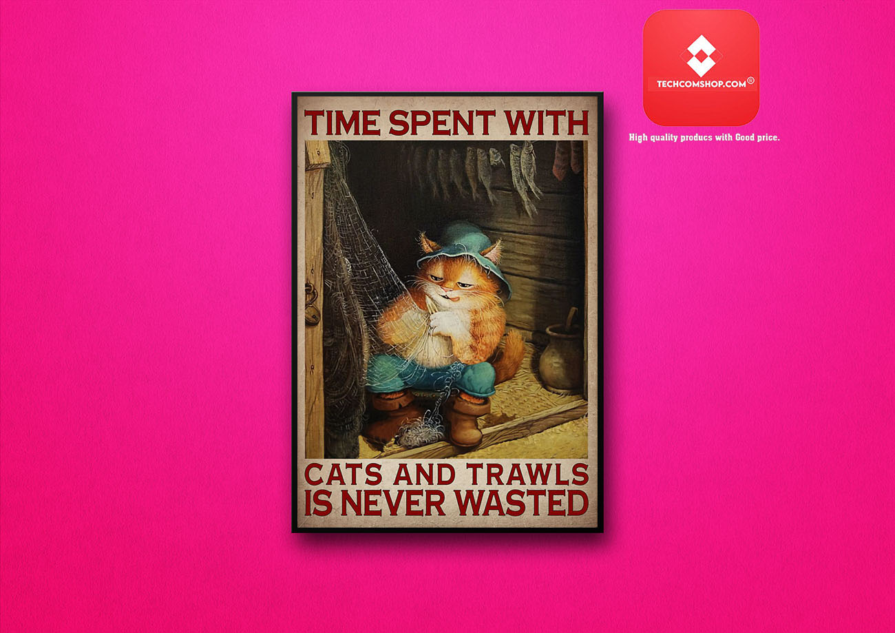 Time spent with cats and trawls is never wasted poster 7