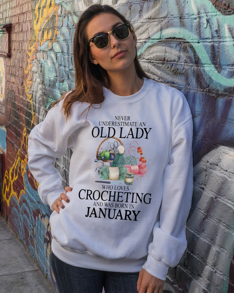 Never Underestimate an old lady who loves crocheting and was born in january Shirt 10