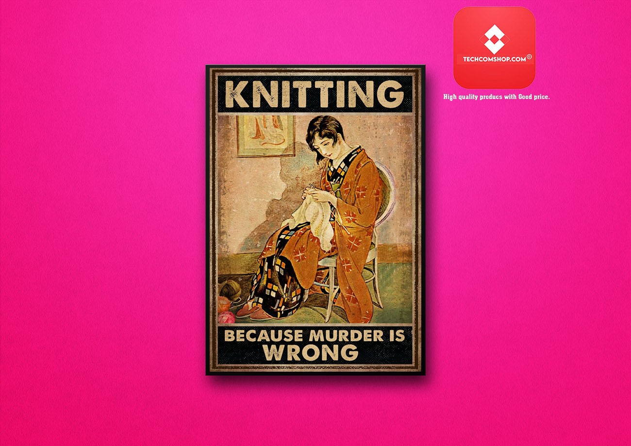 Knitting because murder is wrong poster 8
