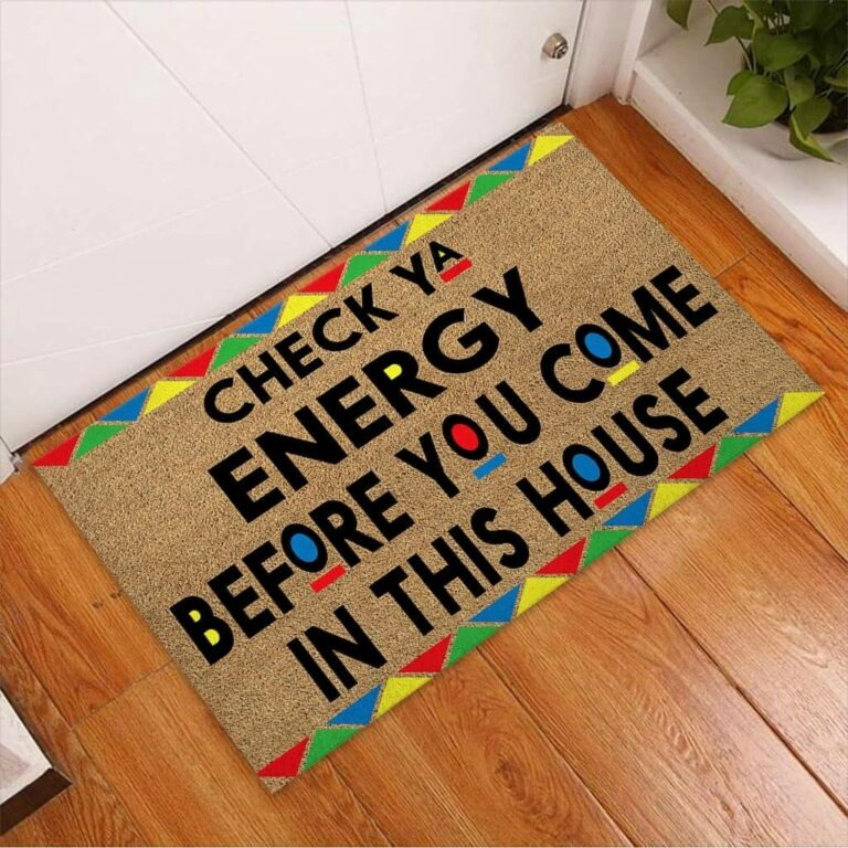 African American Check ya energy before you come in this house doormat 9