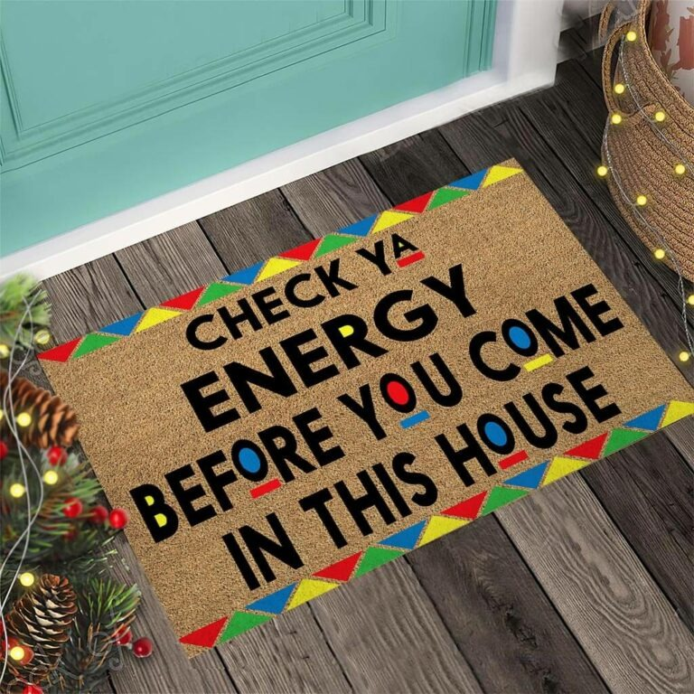 African American Check ya energy before you come in this house doormat 8