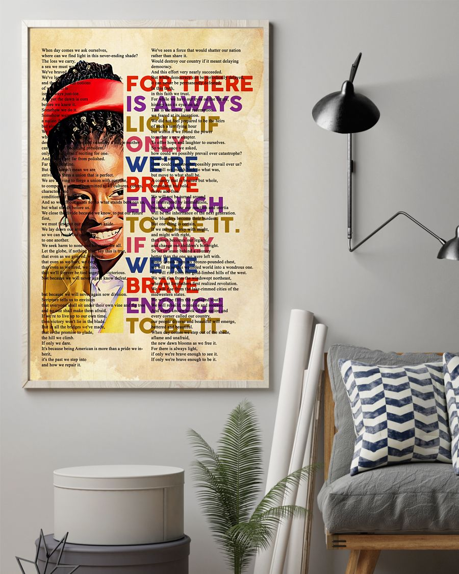 Amanda Gorman for there is always light if only we're brave enough poster 13