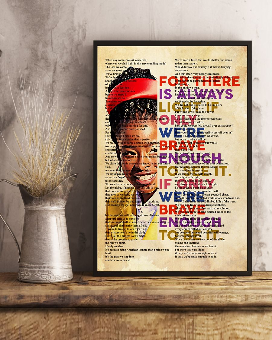 Amanda Gorman for there is always light if only we're brave enough poster 11