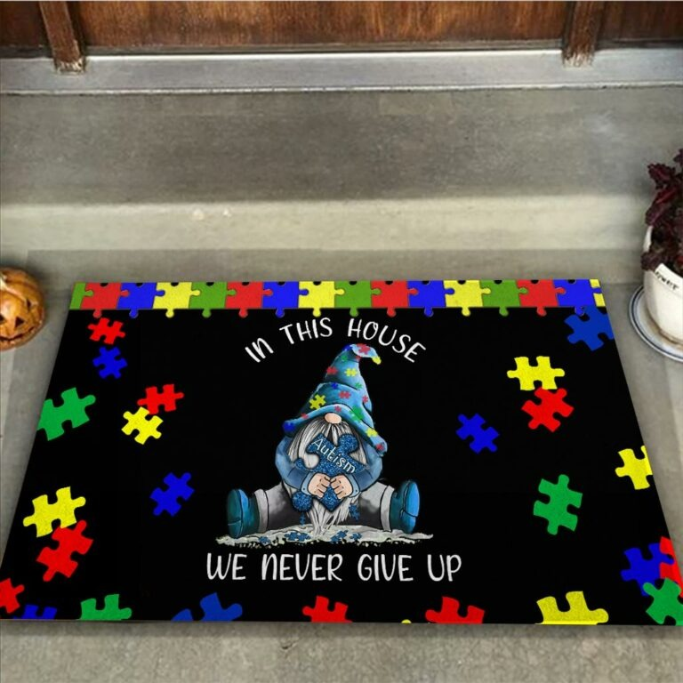 Autism Awareness Gnomes In this house we never give up doormat 7