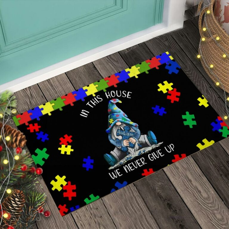 Autism Awareness Gnomes In this house we never give up doormat 9