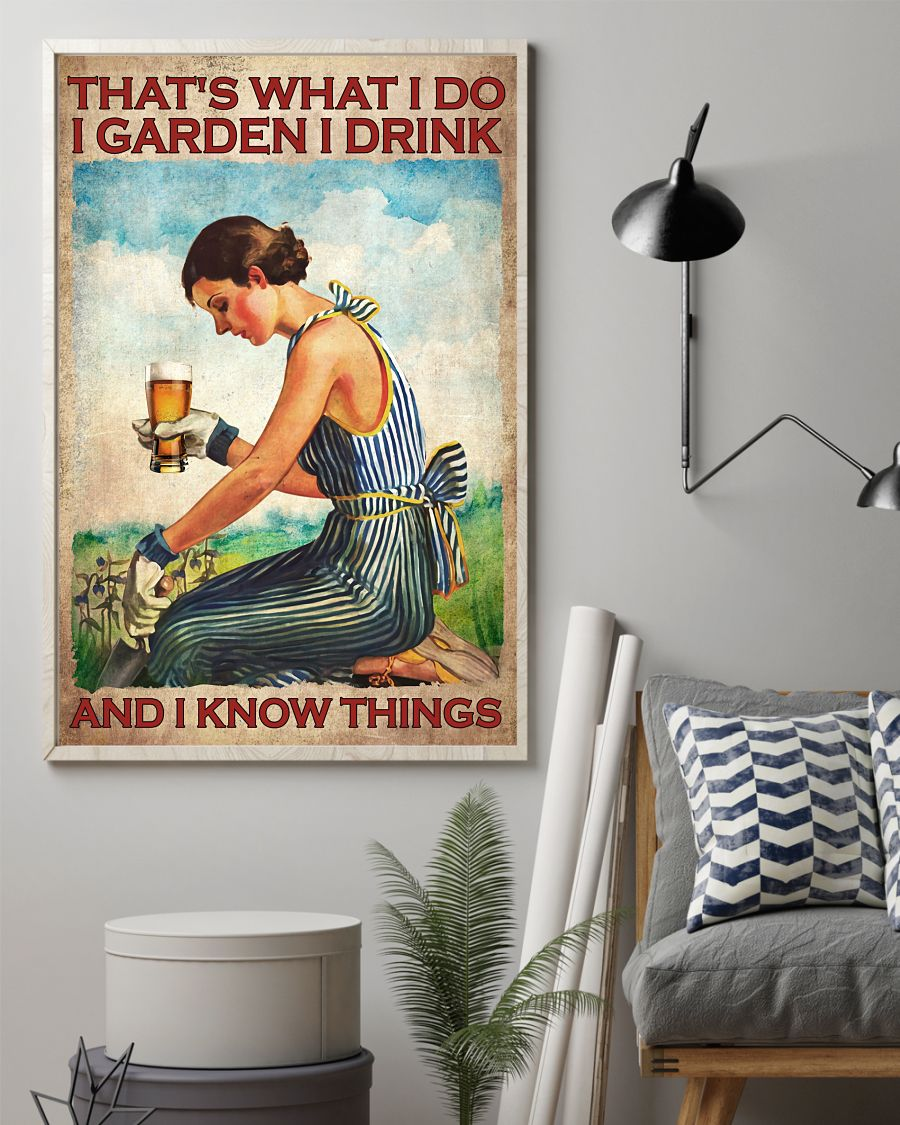 Beer That's what I do I garden I drink and I know things poster 10