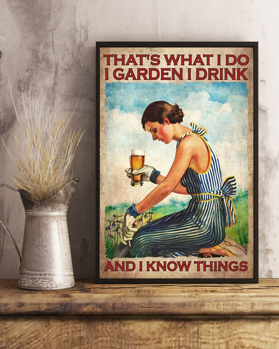 Beer That's what I do I garden I drink and I know things poster 11