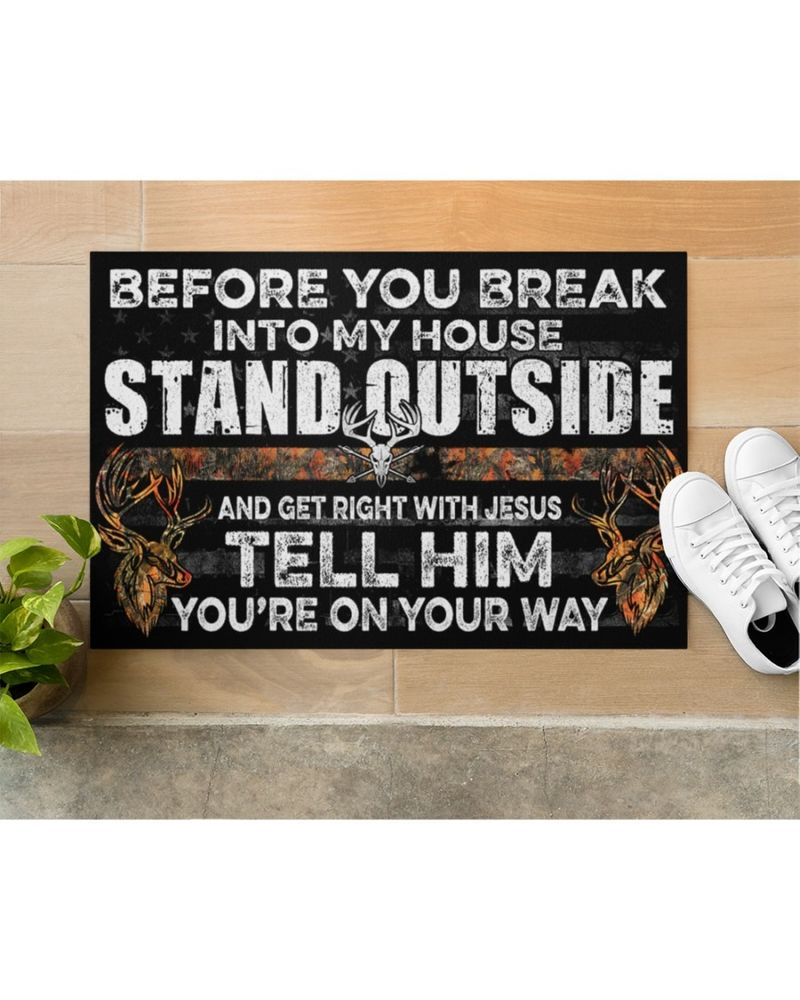Before you break into my house stand outside hunting doormat 7