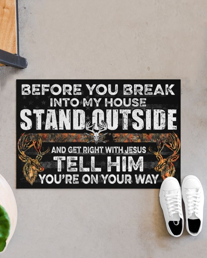 Before you break into my house stand outside hunting doormat 8
