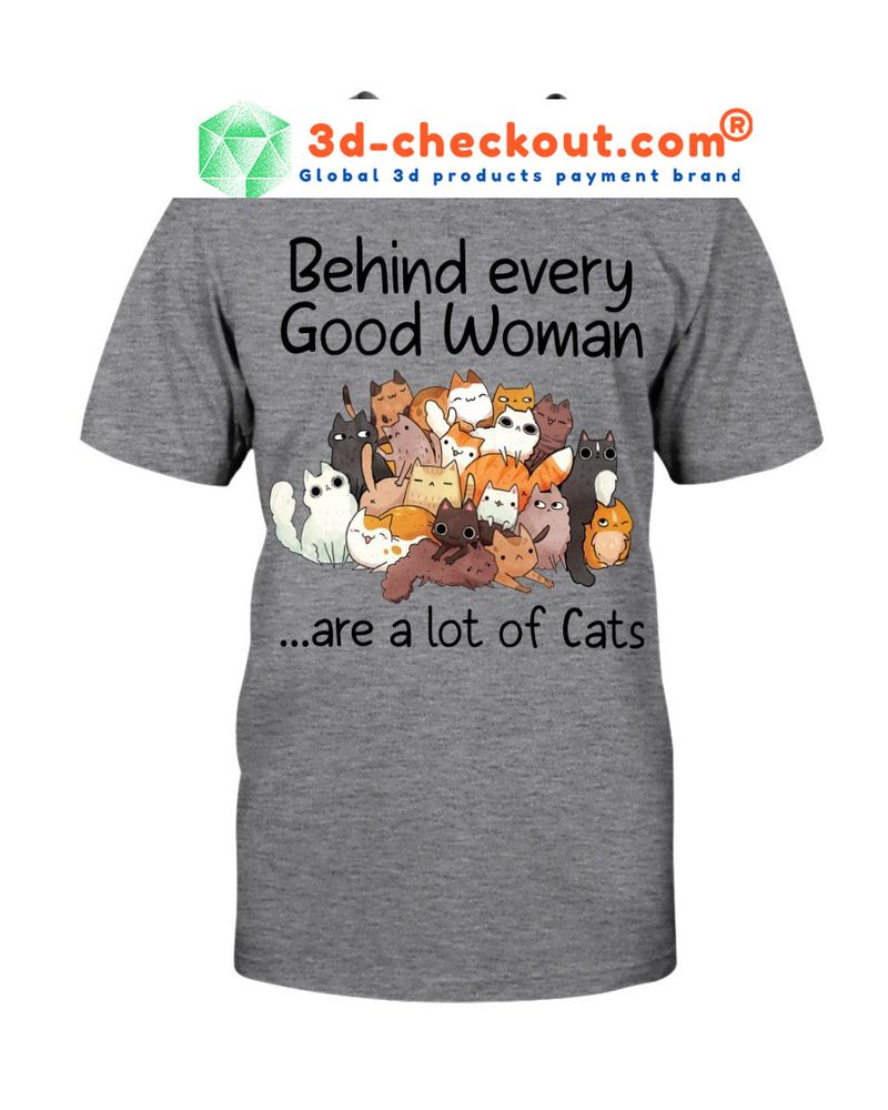 Behind every good woman are a lot of cats T-shirt 11