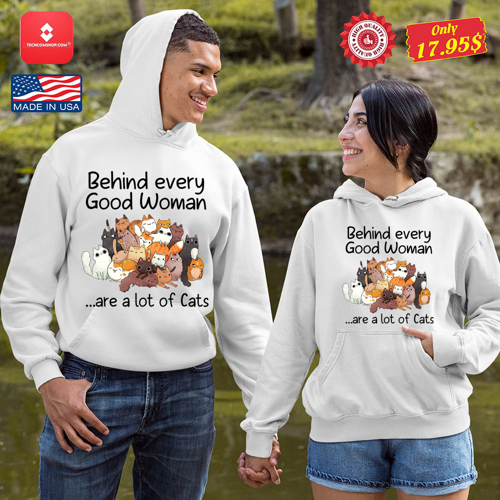 Behind every good woman are a lot of cats shirt 8