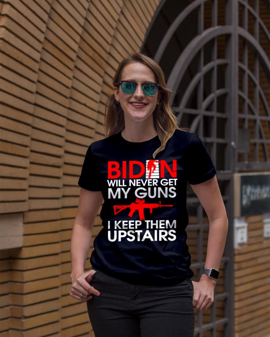 Biden Will Never Get My Guns I Keep Them Upstairs Shirt 12