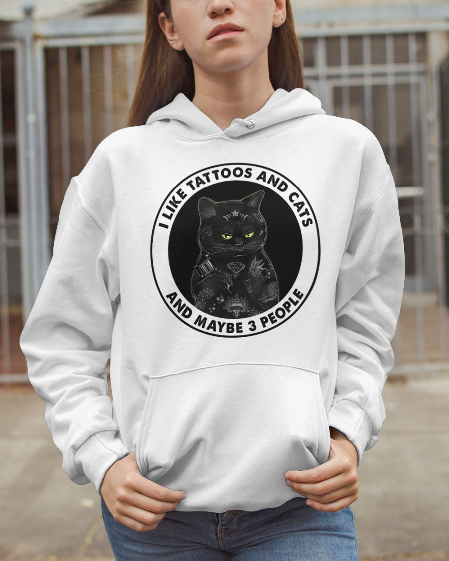 Cat I Like Tattos And Maybe 3 People Shirt 11