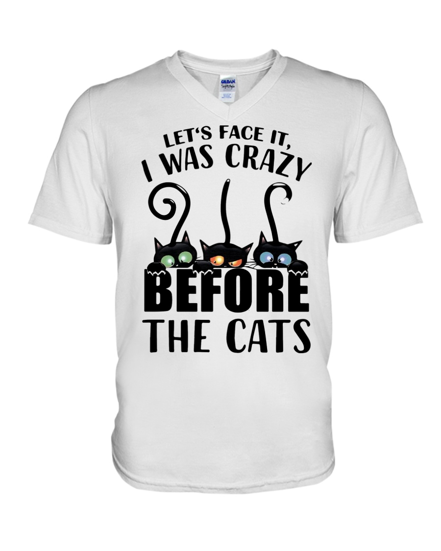 Cat Let's Face It, I Was Crazy Before The Cats Shirt 10