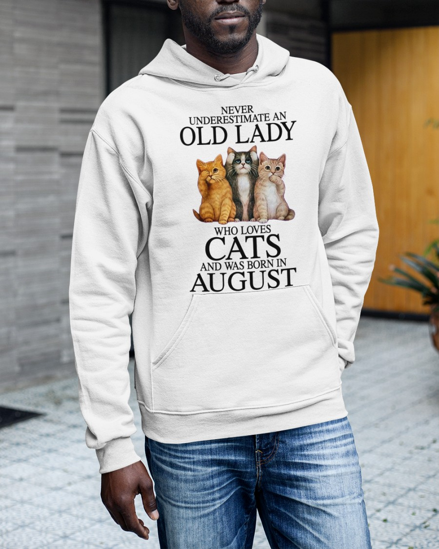 Cat Never Underestimate An Old Lady Who Loves August Shirt 13