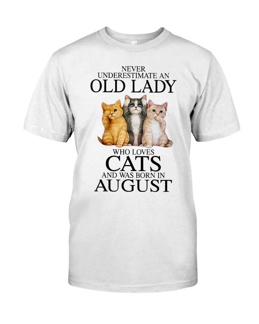 Cat Never Underestimate An Old Lady Who Loves August Shirt 11