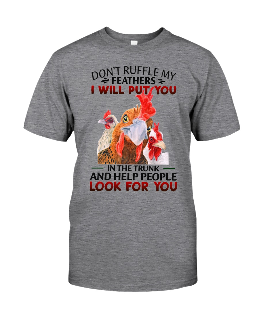 Chicken Dont ruffle my feathers Shirt 10