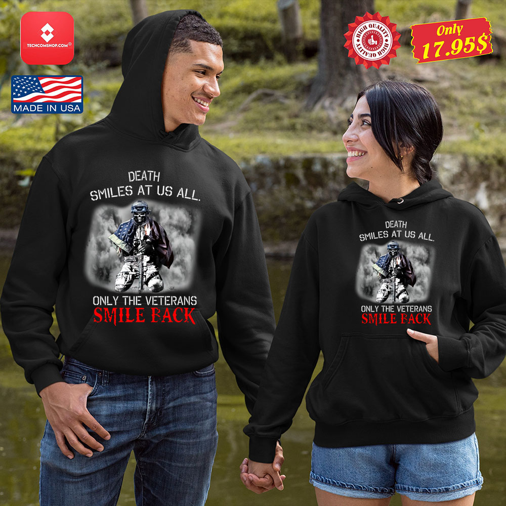 Death Smiles At Us All Only The Veterans Smile Back Shirt 8