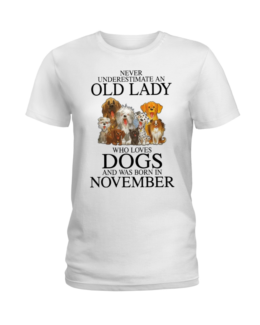Dog Never Underestimate An Old Lady Who Loves November Shirt 13