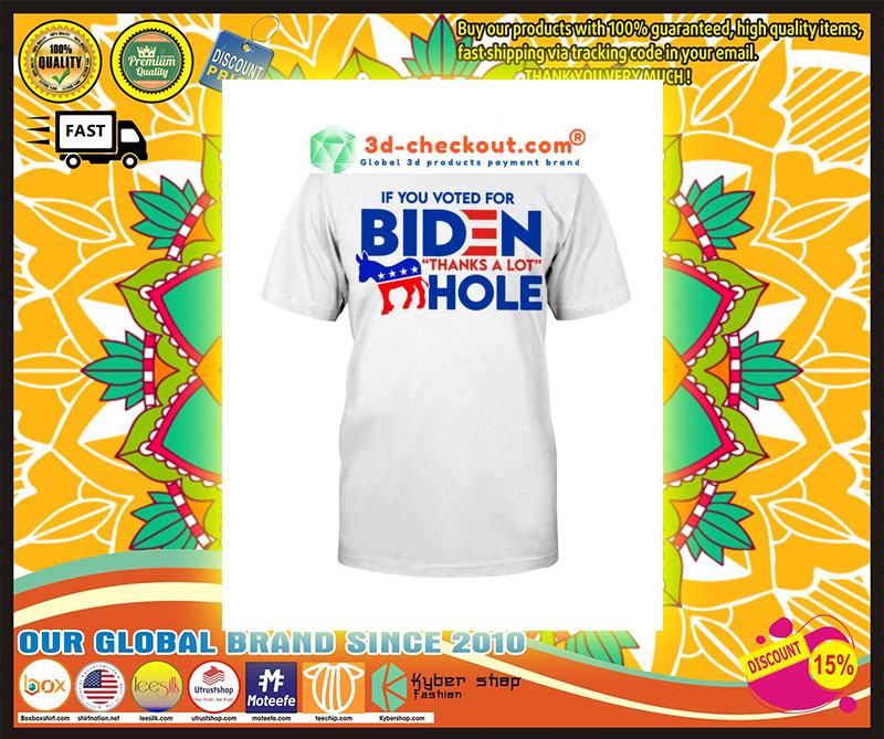 Donkey If you voted for biden thanks a lot hole shirt 10