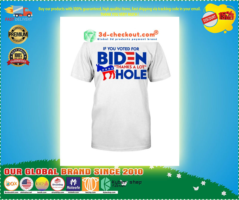 Donkey If you voted for biden thanks a lot hole shirt 11