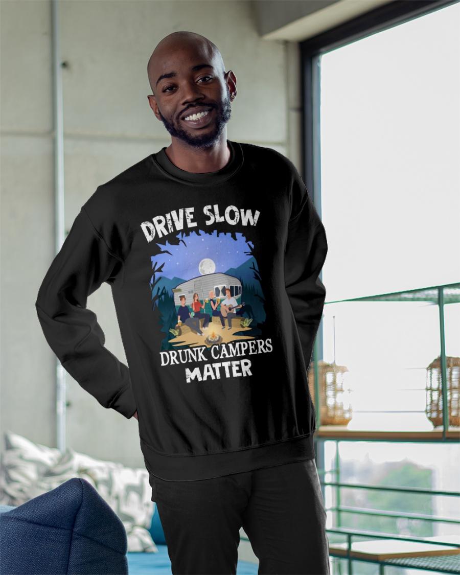 Drive Slow Drunk Campers Matter Shirt 10