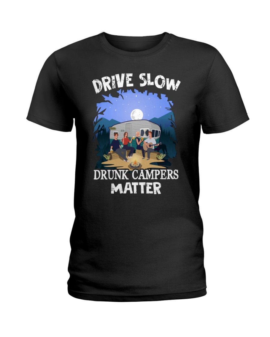 Drive Slow Drunk Campers Matter Shirt 14