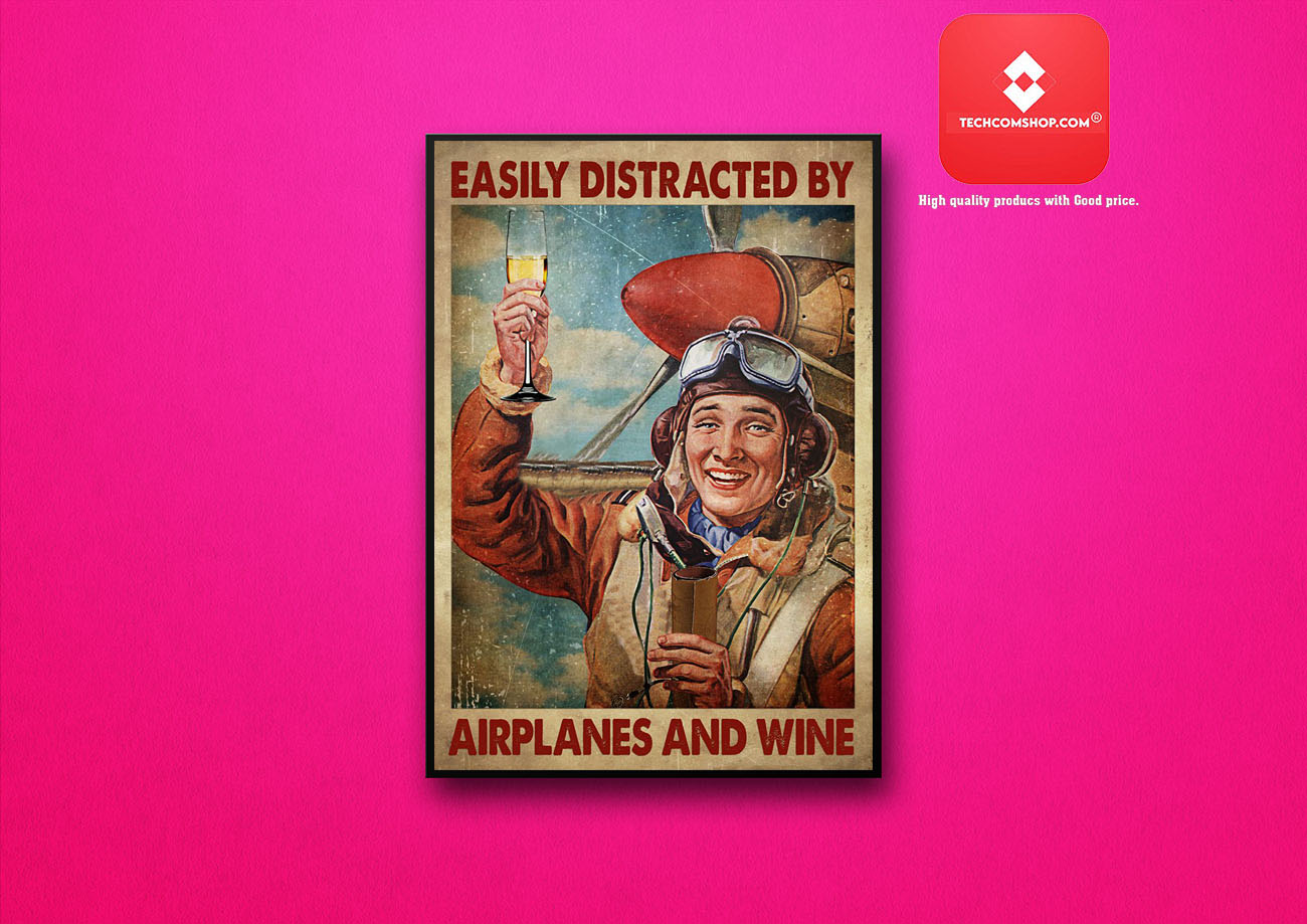 Easily distracted by airplanes and wine poster 7
