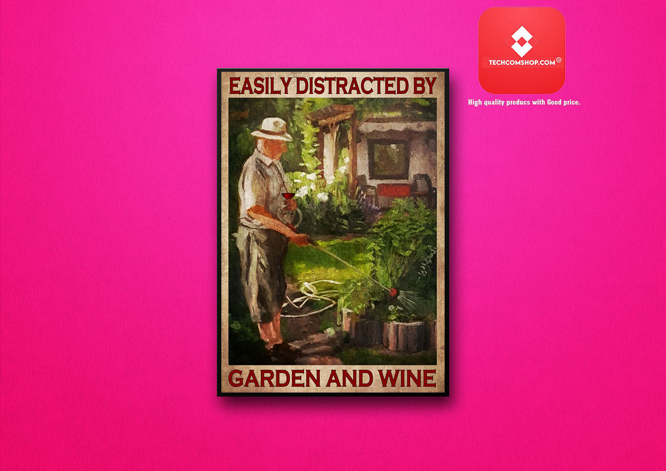 Easily distracted by garden and wine poster 8